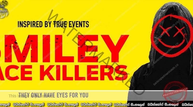 Smiley Face Killers (2020) | මරු කැඳවන සිනහ මුහුණ…