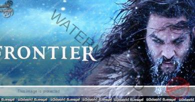 Frontier [S03 : E01] | යුධ ගිනිදැල් මතින් ඔබ්බට