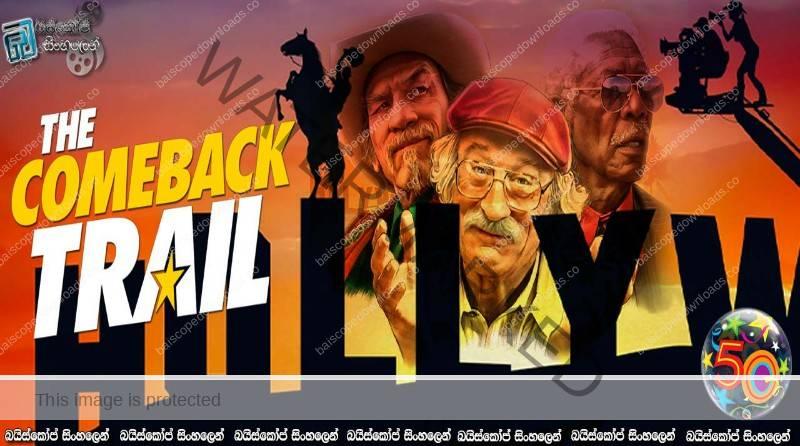 The Comeback Trail (2020) | සිනමා පුනරාගමණය..