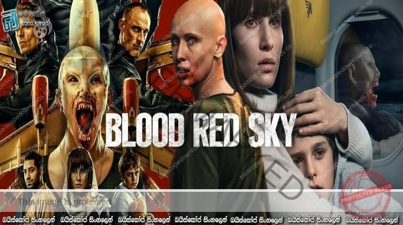 Blood Red Sky (2021) | උඩු ගුවනේ වැම්පයර් භීෂණය..