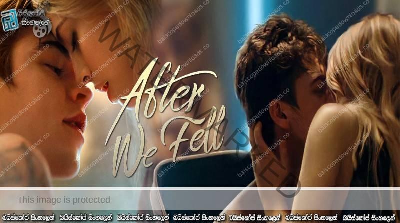 After We Fell (2021)   පස්සෙන් පහු කුමක් වේවිද? (18+)