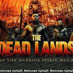 The Dead Lands (2014)   මුතුන්මිත්තන් සොයා….