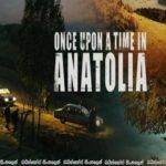 Once Upon a Time in Anatolia (2011) Aka Bir Zamanlar Anadolu'da | එකෝමත් එක කාලෙක ඇනටෝලියාවේ දී..
