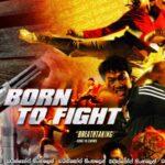 Born to Fight (2004)   මරාගන්නමයි ඉපදුනේ…!